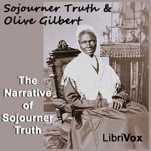 Narrative of Sojourner Truth, The by Truth, Sojourner