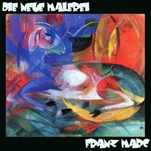 neue Malerei, Die by Marc, Franz Moritz Wilhelm