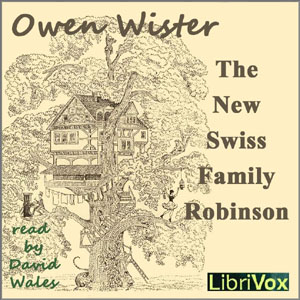 New Swiss Family Robinson, The by Wister, Owen