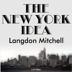 New York Idea, The by Mitchell, Langdon