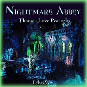 Nightmare Abbey by Peacock, Thomas Love