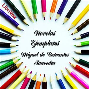 Novelas Ejemplares by Cervantes Saavedra, Miguel de