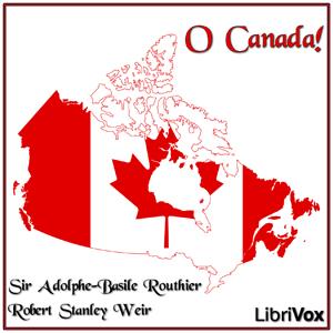 O Canada! by Weir, Robert Stanley