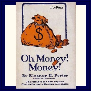 Oh, Money! Money! by Porter, Eleanor H.