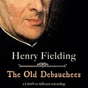 Old Debauchees, The by Fielding, Henry