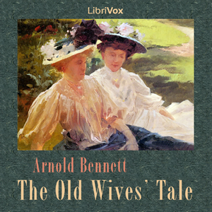 Old Wives' Tale, The by Bennett, Arnold
