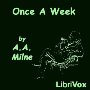 Once a Week by Milne, A. A.
