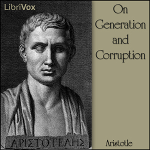 On Generation and Corruption by Aristotle