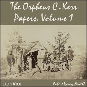 Orpheus C. Kerr Papers, The Vol. 1 by Newell, Robert Henry