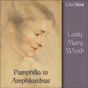Pamphilia to Amphilanthus by Wroth, Lady Mary