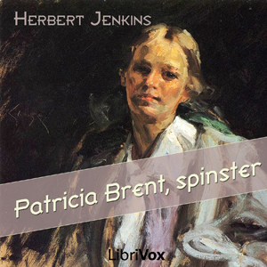 Patricia Brent, spinster by Jenkins, Herbert George