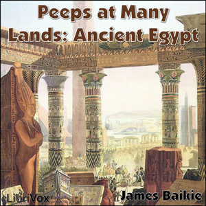 Peeps at Many Lands: Ancient Egypt by Baikie, James