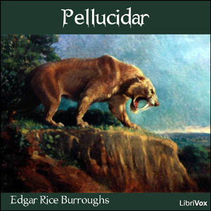 Pellucidar by Burroughs, Edgar Rice