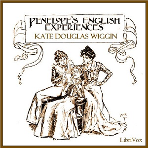 Penelope's English Experiences by Wiggin, Kate Douglas