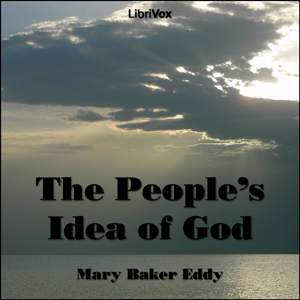 People's Idea of God, The by Eddy, Mary Baker
