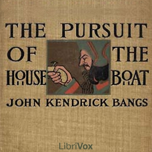 Pursuit of the House-Boat, The by Bangs, John Kendrick