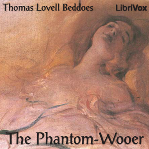 Phantom-Wooer, The by Beddoes, Thomas Lovell
