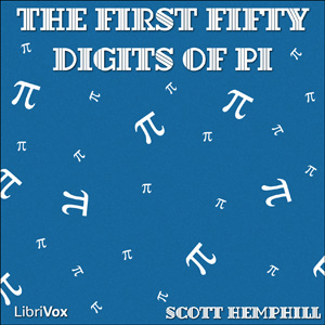 First Fifty Digits of Pi : Chapter 46 - ... Volume Chapter 46 - The First Fifty Digits O by Hemphill, Scott