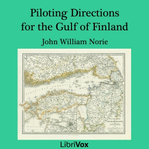 Piloting Directions for the Gulf of Finl... by Norie, John William