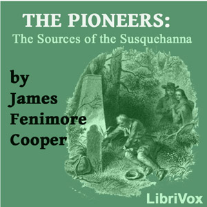 Pioneers, or The Sources of the Susqueha... Volume Chapter 29 - Chapter 29 by Cooper, James Fenimore