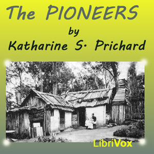 Pioneers, The by Prichard, Katharine Susannah