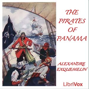 Pirates of Panama by Exquemelin, Alexandre