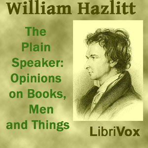 Plain Speaker: Opinions on Books, Men, a... by Hazlitt, William
