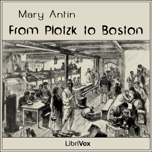 From Plotzk to Boston by Antin, Mary