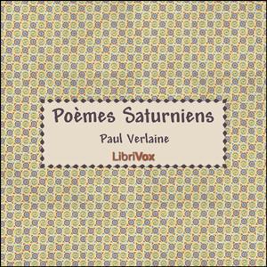 Poèmes Saturniens by Verlaine, Paul