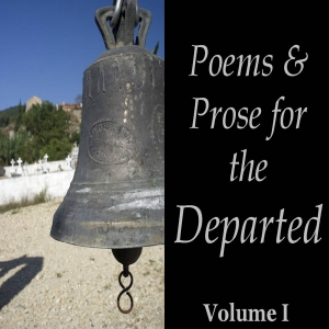 Poems and Prose for the Departed Vol. 01 by Various