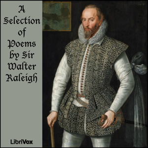 Selection of Poems by Sir Walter Raleigh... by Raleigh, Walter, Sir