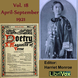 Poetry: A Magazine of Verse, Vol 18, Apr... by Various