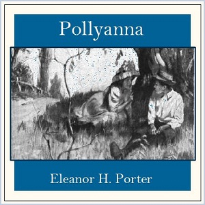 Pollyanna by Porter, Eleanor H.