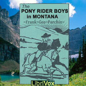 Pony Rider Boys in Montana, The by Patchin, Frank Gee