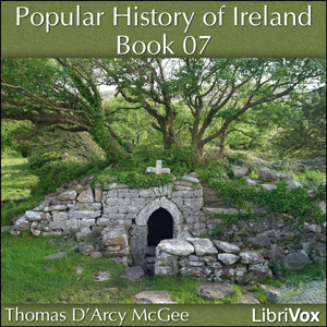 Popular History of Ireland, Book 07, A by McGee, Thomas D'Arcy