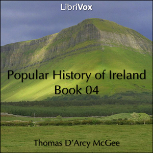 Popular History of Ireland, Book 04, A by McGee, Thomas D'Arcy