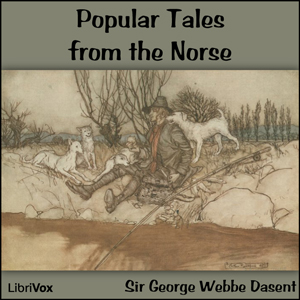 Popular Tales from the Norse by Dasent, George W., Sir
