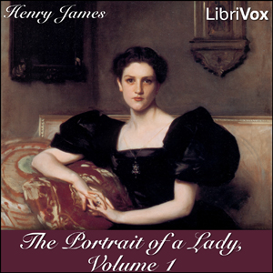 Portrait of a Lady, The - Vol 1 by James, Henry