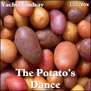 Potato's Dance, The by Lindsay, Vachel