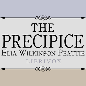 Precipice, The by Peattie, Elia Wilkinson