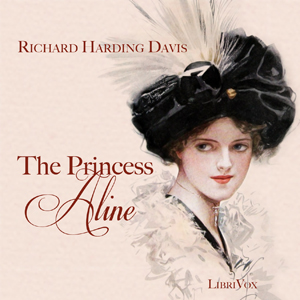 Princess Aline, The by Davis, Richard Harding