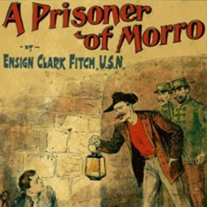 Prisoner of Morro, A by Sinclair, Upton