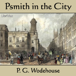 Psmith in the City by Wodehouse, P. G.
