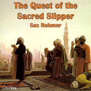 Quest of the Sacred Slipper, The by Rohmer, Sax