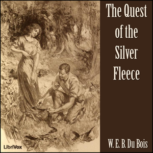 Quest of the Silver Fleece, The by Du Bois, W.E.B.