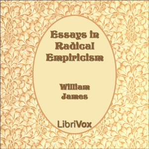 Essays in Radical Empiricism by James, William