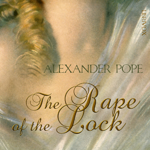 Rape of the Lock, The by Pope, Alexander