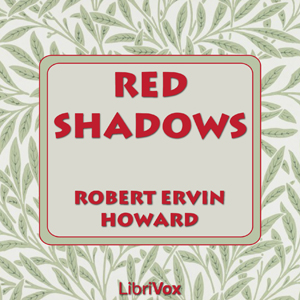 Red Shadows by Howard, Robert E.