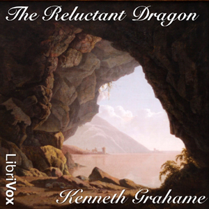 Reluctant Dragon, The by Grahame, Kenneth