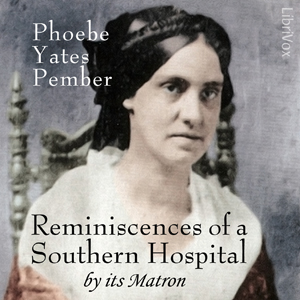 Reminiscences of a Southern Hospital, by... by Pember, Phoebe Yates